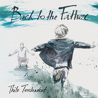 thiloteschendorf.com Back to the Father