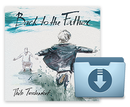 Back to the Father MP3 Album - thiloteschendorf.com